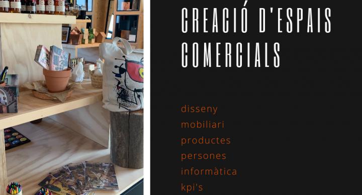 CREACIÓ D'ESPAIS COMERCIALS